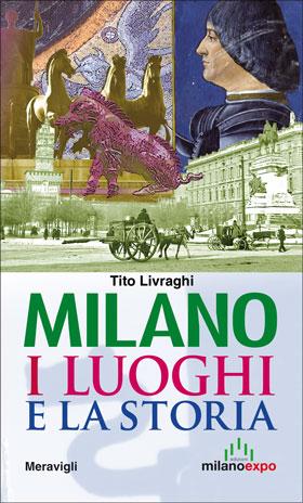 Milano i luoghi e la storia
